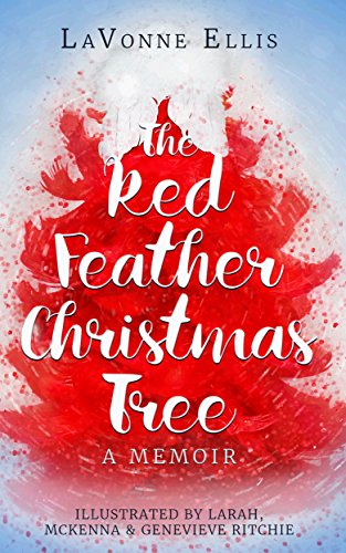 The Red-Feather Christmas Tree: A True Story (Flourish Tree Christmas)