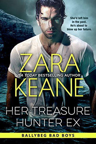 Her Treasure Hunter Ex (Ballybeg Bad Boys, Book 1) by [Keane, Zara]
