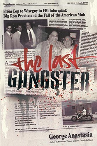 The Last Gangster: From Cop to Wiseguy to FBI Informant: Big ...