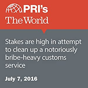 Stakes Are High in Attempt to Clean Up a Notoriously Bribe-Heavy Customs Service