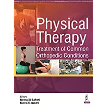 Physical Therapy: Treatment of Common Orthopedic Conditions