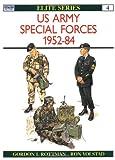 US Army Special Forces 1952-84, Gordon L. Rottman, 085045610X