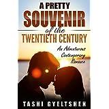 A Pretty Souvenir of the Twentieth Century: An Adventurous Contemporary Romance