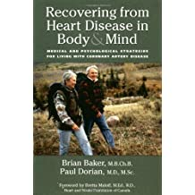 Recovering from Heart Disease in Body & Mind: Medical and Psychological Strategies for Living with Coronary Artery Disease