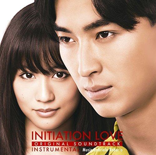 ORIGINAL SOUNDTRACK INITIATION LOVE INSTRUMENTAL by GABRIELE ROBERTO (2015-05-20)