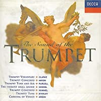 Sound of the Trumpet (Clarke, Haydn, Purcell, Handel, Hummel, Stanley and Arban)