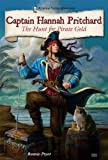 img - for Captain Hannah Pritchard: The Hunt for Pirate Gold (Historical Fiction Adventures (Paperback)) book / textbook / text book