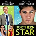 Northern Star Audiobook by Ethan Day Narrated by Jason Frazier