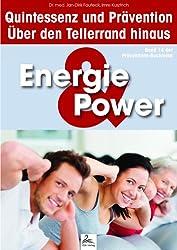Energie & Power: Quintessenz und Prävention: Über den Tellerrand hinaus