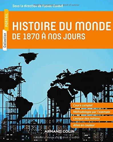 Histoire du monde de 1870 à nos jours Broché – 16 août 2017 Fabien Conord Mathias Bernard Jacques Brasseul Jean-Etienne Dubois