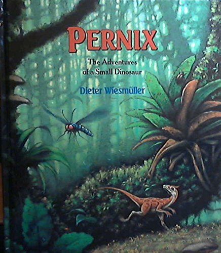 Pernix  9The Adventures Of A Small Dinosaur By Dieter Wiesmuller  1993 09 01