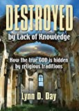 img - for Destroyed by Lack of Knowledge book / textbook / text book