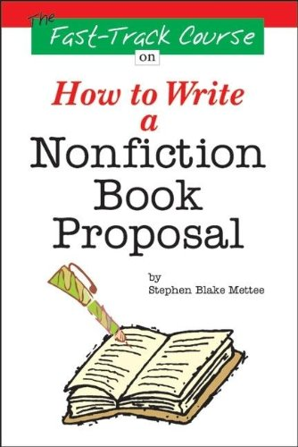 The Fast Track Course on How to Write a Nonfiction Book Proposal ePub fb2 book