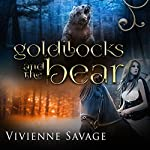 Goldilocks and the Bear: Once Upon a Spell, Book 3 | Vivienne Savage
