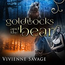 Goldilocks and the Bear: Once Upon a Spell, Book 3 Audiobook by Vivienne Savage Narrated by Will M. Watt