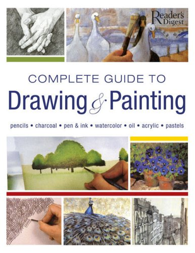 Complete Guide to Drawing and Painting: Pencils, Charcoal, Pen & Ink, Watercolors, Oil, Acrylic, Pastels
