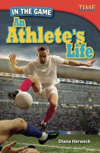 In the Game: An Athlete's Life (TIME FOR KIDS Nonfiction Readers)