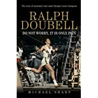 Ralph Doubell: Do Not Worry, It Is Only Pain