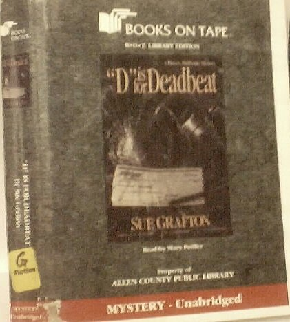 d is for deadbeat by sue grafton unabridged b o t library edition 7 audio cassettes read by mary peiffer