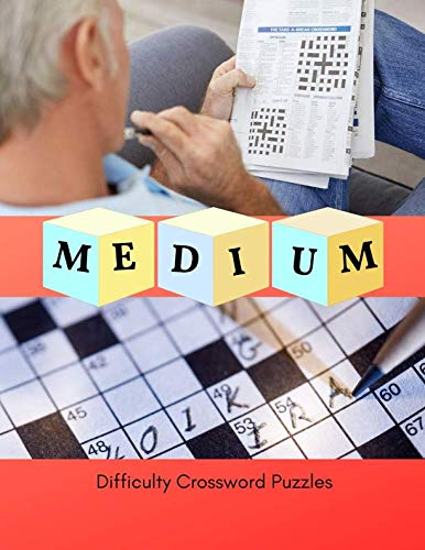 Medium Difficulty Crossword Puzzles: A Unique Puzzlers' Book with Today's Contemporary Words As Crossword Puzzle Book (Medium Brain Games for Adults)
