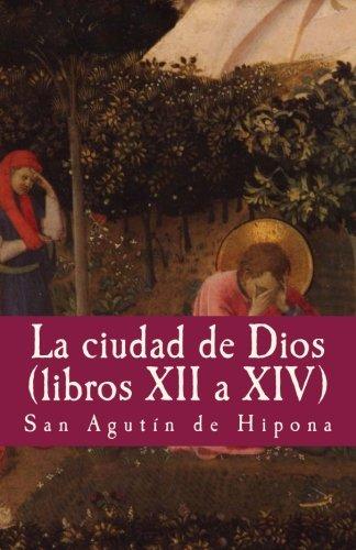 La ciudad de dios vol  XII a XIV (Philosophiae Memoria) (Volume 6) (Spanish Edition) [San Agutin de Hipona] (Tapa Blanda)