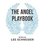 The Angel Playbook: An Essential Guide for Entrepreneurs and Angel Investors | Lee Schneider