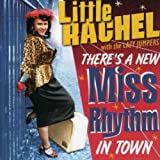 There's A New Miss Rhythm In Town by Little Rachel & The Lazy Jumpers (2007-01-30)