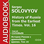 History of Russia from the Earliest Times: Vol. 16 [Russian Edition] | Sergey Solovyov