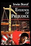 Evidence of Prejudice, Irwin Borof, 1934925462