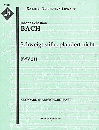 Schweigt stille, plaudert nicht, BWV 211: Keyboard (Harpsichord) part [A2549]