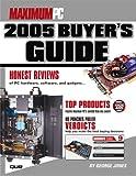 Maximum PC 2005 Buyer's Guide, George Jones and Maximum PC, 0789731940