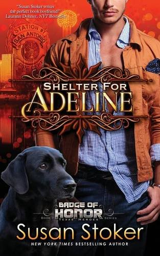 Shelter For Adeline: Badge Of Honor: Texas Heroes, Book 7