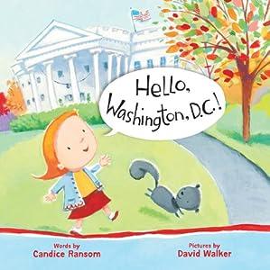 Hello, Washington, D.C.! (Hello, America!) Candice Ransom and David Walker