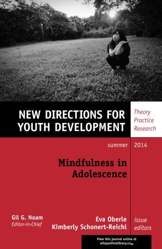 Mindfulness in Adolescence: New Directions for Youth Development, Number 142 (J-B MHS Single Issue Mental Health Services)