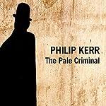 The Pale Criminal    Philip Kerr