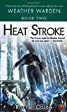 Heat Stroke: Book Two of the Weather Warden
