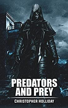 Predators and Prey: A Short Story by [Holliday, Christopher]