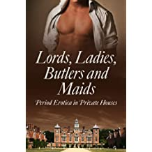 Lords, Ladies, Butlers and Maids: Period Erotica in Private Houses