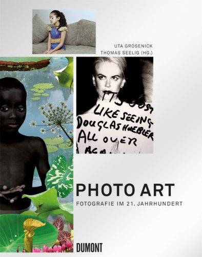 Photo Art: Fotografie im 21. Jahrhundert