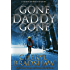 Gone Daddy Gone (Sloane Monroe Book 7)
