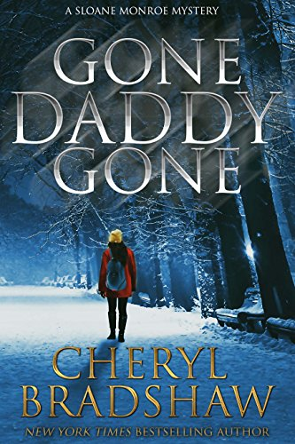 Gone Daddy Gone (Sloane Monroe Book 7) by [Bradshaw, Cheryl]