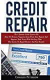 Credit Repair: The Ultimate Guide System On How To Remove Negative Items From Your Report And Improve Your Score With An Easy Plan; The Secrets To Rapid Restore And Fast Results
