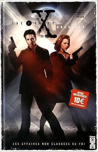 The X-Files Archives - Tome 01: Les affaires non classées du FBI