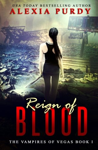 Reign of Blood (The Vampires of Vegas Book I) (Volume 1)