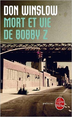 Mort Et Vie De Bobby Z Policier Thriller French Edition