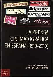 Prensa cinematográfica en España 1910-2010 , La Hispanoscope: Amazon.es: Nieto Ferrando, Jorge, Monterde, José Enrique: Libros