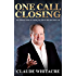 One Call Closing: The Ultimate Guide To Closing Any Sale In Just One Sales Call  (Sales, Closing Sales, Sales Book, Sales Techniques, Sales Tips, Sales Management)
