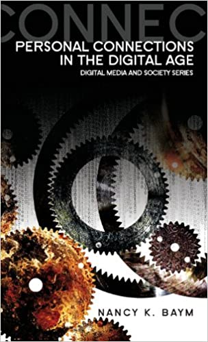 Personal Connections in the Digital Age Digital Media and ...