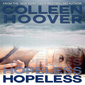 Hopeless Audiobook by Colleen Hoover Narrated by Angela Goethals