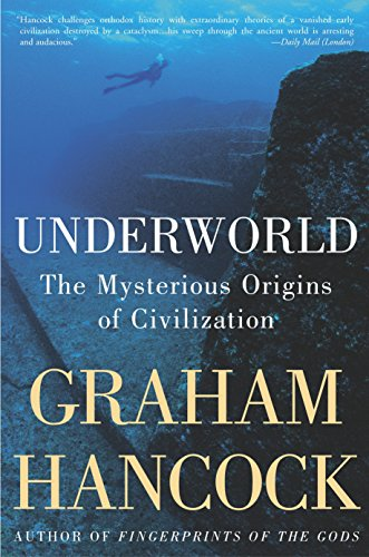Underworld: The Mysterious Origins of Civilization